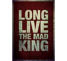 Long Live The Mad King Photographic Print