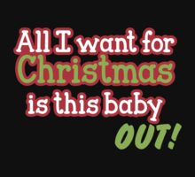 All I want for Christmas is this baby OUT!  in red and green by jazzydevil
