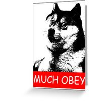 Much Obey Greeting Card