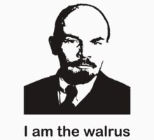 The Walrus was VI Lenin by Cattleprod