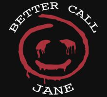 Better Call Jane by La Camisola