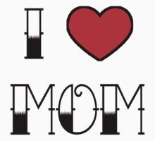 I LOVE MOM tattoo style by panzerfreeman