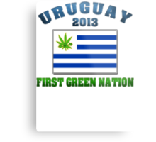 Uruguay Weed - First Green Nation 2013 Metal Print
