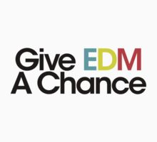 Give EDM a Chance (Special Edition) by DropBass