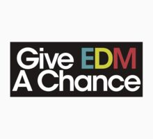 Give EDM a Chance by DropBass