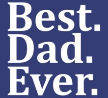 BEST DAD EVER by omadesign