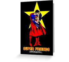 Super Friends (With Benefits) Greeting Card