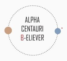 Alpha Centauri B-eliever by Look Human