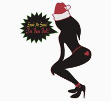 ټ♪♥Spank Me Santa, I've been Bad-Naughty-Fun X-Mas Clothing & Stickers♥♪ټ    by Fantabulous
