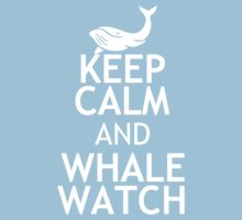 KEEP CALM AND WHALE WATCH by red addiction