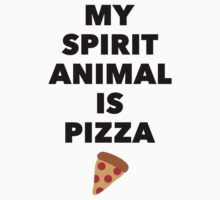 My Spirit Animal Is Pizza by Look Human