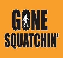 Gone Squatchin' T-Shirt by thebigfootstore