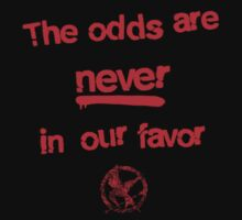 The odds are never in our favor by innercoma