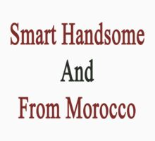 Smart Handsome And From Morocco  by supernova23