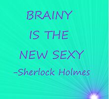 Brainy is the new sexy Sherlock Holmes by hannahrain by hannahrain