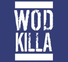 WOD Killa (white ink) Workout Tee. Crossfit Tee. Woman's Tee. Mens Tee. Exercise Tee. Weightlifting Tee. Running Tee. Fitness by Max Effort