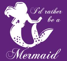 I'd Rather Be A Mermaid Ladies Tee Ariel (white ink) by Max Effort