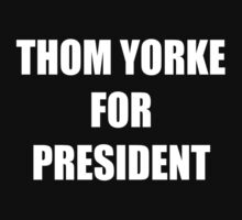 Thom Yorke for President by Emma Tavasci