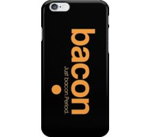 Bacon. Just bacon. Period. iPhone Case/Skin