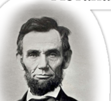 Four calls and seven texts ago... -Abraham Lincoln Sticker