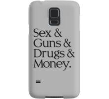 Sex & Guns & Drugs & Money (v2) Samsung Galaxy Case/Skin