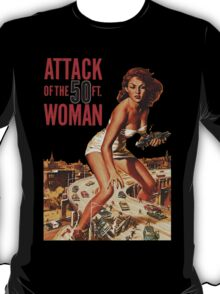 Attack of the 50 Foot Woman T-Shirt