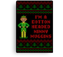 Funny Elf Cotton Headed Ninny Muggins Ugly Sweater Canvas Print