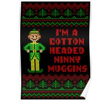 Funny Elf Cotton Headed Ninny Muggins Ugly Sweater Poster