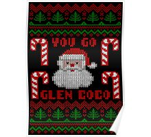 You Go Glen Coco Funny Ugly Christmas Sweater Poster