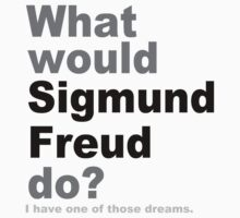 What would Sigmund Freud do? by silentstead