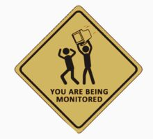 You Are Being Monitored Clothing - Funny by RobinThornton