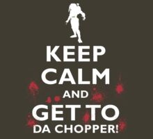 KEEP CALM... AND GET TO DA CHOPPER! (Predator) WHITE by Sharknose