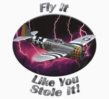 P-47 Thunderbolt Fly It Like You Stole It by hotcarshirts