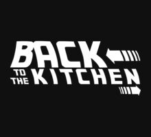 Back to the Kitchen by editbyme