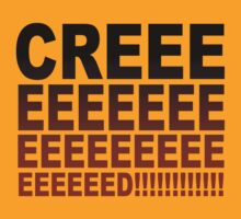 CREEEEEEEEEEEEEEEEEEED!!! by A-Mac