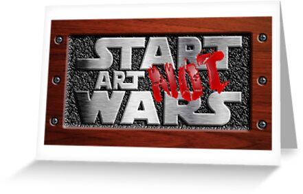 Steampunk Start Art not Wars at steel plate and Wood Typograph by Johnny Sunardi