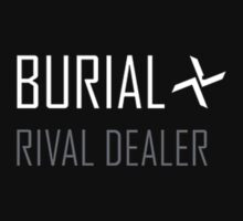 Rival Dealer by Burial clean version by OrganDonor