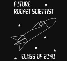 Future Rocket Scientist -- Class of 2040 by Samuel Sheats