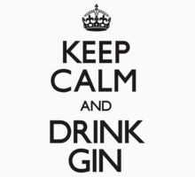 Keep Calm and Drink Gin (Carry On) by CarryOn