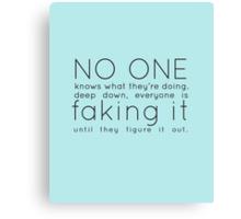 faking it Canvas Print