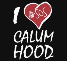 I Love Calum Hood T-Shirts & Hoodies by valenca