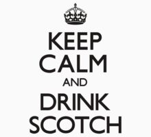 Keep Calm and Drink Scotch (Carry On)	 by CarryOn