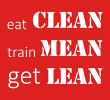 Eat Clean, Train Mean, Get Lean (white ink) Workout Tee. Crossfit Tee. Exercise Tee. Weightlifting Tee. Running Tee. Fitness by Max Effort