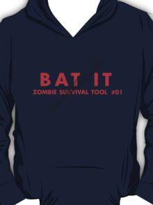 Bat it! - Zombie Survival Tools T-Shirt