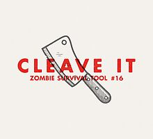 Cleave it! - Zombie Survival Tools by Daniel Feldt