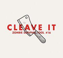 Cleave it! - Zombie Survival Tools by Daniel Feldt