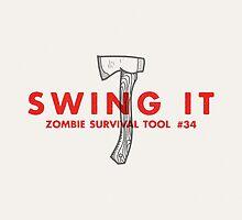 Swing it! - Zombie Survival Tools by Daniel Feldt