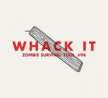 Whack it! - Zombie Survival Tools by Daniel Feldt