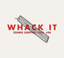 Whack it! - Zombie Survival Tools by Daniel Feldt