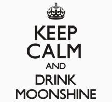 Keep Calm and Drink Moonshine (Carry On) by CarryOn